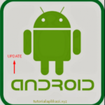 Cara Upgrade Versi Android Ke OS Terbaru…